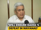 "Video : ""Will Work To Defeat Rahul Gandhi"" In Wayanad, Says CPM's Prakash Karat"