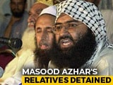 Video : Masood Azhar's Brother, Son Taken Into Preventive Custody By Pakistan