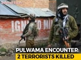 Video : 2 Terrorists Killed In Encounter In Jammu And Kashmir's Pulwama