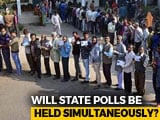Video : For Four States, Assembly Elections Also Likely With National Polls
