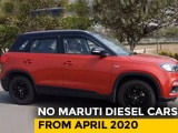 Video : No Maruti Diesel Cars From April 2020