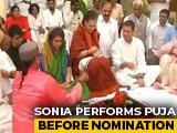 Video : Sonia Gandhi Performs <i>Havan</i> Before Filing Nomination From Raebareli