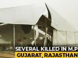 Video : Over 25 Dead In Rain, Storm In Gujarat, Madhya Pradesh, Rajasthan