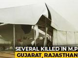 Video: Over 25 Dead In Rain, Storm In Gujarat, Madhya Pradesh, Rajasthan