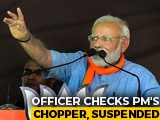 Video : Questions As Election Body Suspends Officer For Checking PM's Chopper