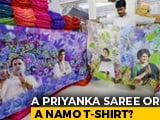 Video : From Priyanka Gandhi Sarees To NaMo Caps, Parties Bet On Poll Merchandise