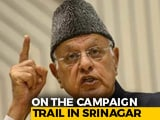 "Video : In Srinagar, Farooq Abdullah Fights Election On ""Special Status"" Plank"