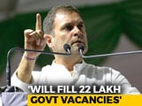Video : Will Fill 22 Lakh Government Vacancies By March 2020, Tweets Rahul Gandhi