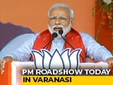 Video : PM Modi's Varanasi Roadshow Today In Mega Prelude To Filing Papers