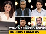 Video : In Congress Manifesto, Promises For More Jobs, Help For Farmers