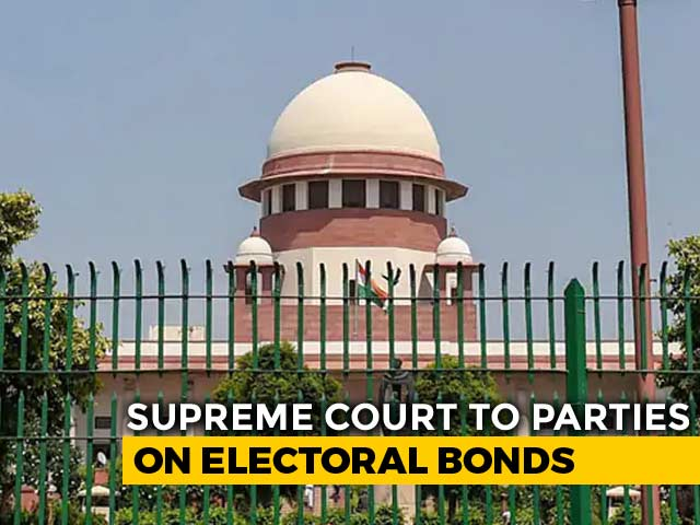 Video : Electoral Bonds Stay, Top Court Asks Parties To Submit Funding Details