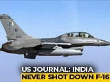 Video : US Count Found No Pak F-16s Missing, Contradicts India's Claim: Report