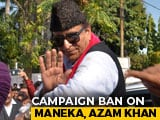 Video : Azam Khan, Maneka Gandhi Face Campaign Ban For Poll Code Violation