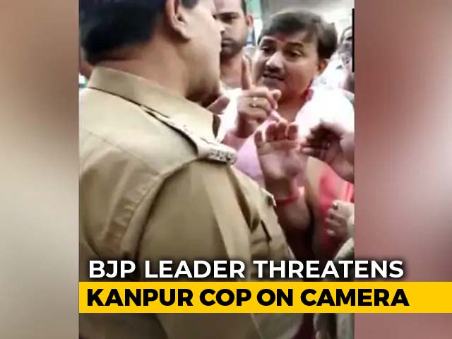 "Video : ""You're On My Hit List"": BJP Leader Threatens Kanpur Cop On Camera"