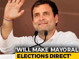 "Video : Rahul Gandhi Promises Direct Election Of Mayors To Build ""Smart Cities"""