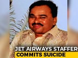 Video : Jet Airways Employee, Suffering From Cancer, Kills Himself: Police