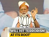 "Video : ""Eliminating Terrorists In Their Homes Is Policy Of New India"": PM Modi"