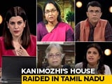 Video : DMK Leader Kanimozhi's House Raided In Tuticorin