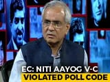 Video : Niti Aayog Vice Chairman Rajiv Kumar Violated Poll Code: Election Commission
