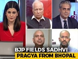 Video : BJP Fields Sadhvi Pragya From Bhopal: Back To Hardline Hindutva?