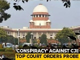 Video: Retired Judge To Probe 'Conspiracy' Against Chief Justice: Supreme Court