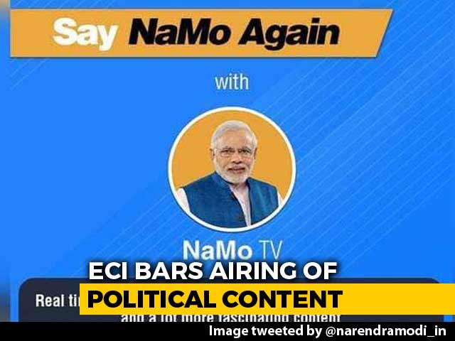 Video : NaMo TV Barred From Airing Political Content By Election Commission