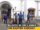 Video : Over 150 Dead, 300 Injured In Multiple Blasts In Sri Lanka's Churches, Hotels