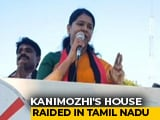 Video : DMK Leader Kanimozhi's Home Raided By Income Tax Officials
