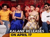 Video : Have Received Positive Feedback For <i>Kalank</i> Trailer: Alia Bhatt