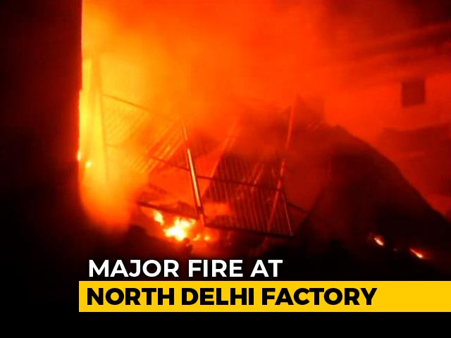 Video : Major Fire At North Delhi Factory, 22 Fire Engines At Spot
