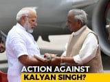 Video : President's Move Signals Trouble For Governor Kalyan Singh Over PM Praise