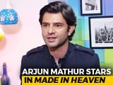 Video : Arjun Mathur On <i>Made In Heaven</i>'s Success & More