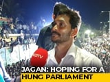"Video : ""That Will Teach Them"": Jagan Mohan Reddy Is Hoping For Hung Verdict"