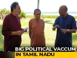 Video: Who Will Fill Tamil Nadu's Political Vacuum? Watch Prannoy Roy's Analysis