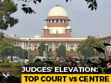 Video: Top Court Panel Rejects Centre's Objection On 2 Judges, Recommends 2 More