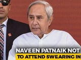 Video : After Mamata Banerjee, Odisha's Naveen Patnaik To Skip PM Modi's Oath Ceremony