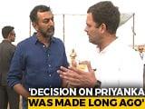 Video: Rahul Gandhi To NDTV On Why Priyanka Gandhi vs PM Modi Didn't Happen