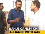 Video: Rahul Gandhi To NDTV On Why AAP Alliance Collapsed