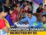 Video : Opposition Demand On VVPATs In Counting Process Rejected By Election Body