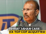 Video : Ishrat Jahan Case: Court Drops Case Against Ex-Cops DG Vanzara, NK Amin