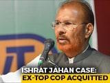Video : Ishrat Jahan Case: Court Drops Case Against Ex-Cops DG Vanzara, NK Amin