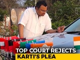 "Video : ""Pay Attention To Constituency"": Top Court On Karti Chidambaram's Request"