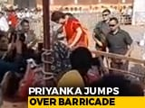 Video : Watch: Priyanka Gandhi Jumps Over Barricade To Meet Supporters