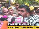 Video : Samajwadi's Varanasi Candidate Tej Bahadur Yadav's Nomination Rejected