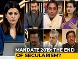 Video : Mandate 2019: What Does It Mean For Secularism?