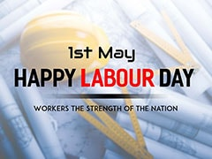 """Work Is Worship"": May Day, Labour Day Wishes Pour In On Twitter"