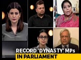 Video : Why Are 30% MPs From Political Families?