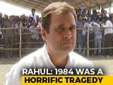 "Video : ""Sam Pitroda Wrong, No Debate On 1984 Tragedy"": Rahul Gandhi To NDTV"