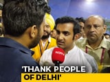 Video : After Big Election Win In Delhi, Gautam Gambhir's Warning To Arvind Kejriwal