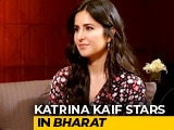 Video : <i>Bharat</i> Has Shades Of Action & Romance: Katrina Kaif